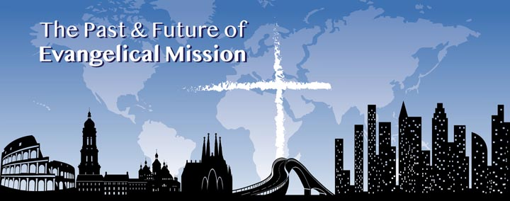 The Past and Future of Evangelical Mission